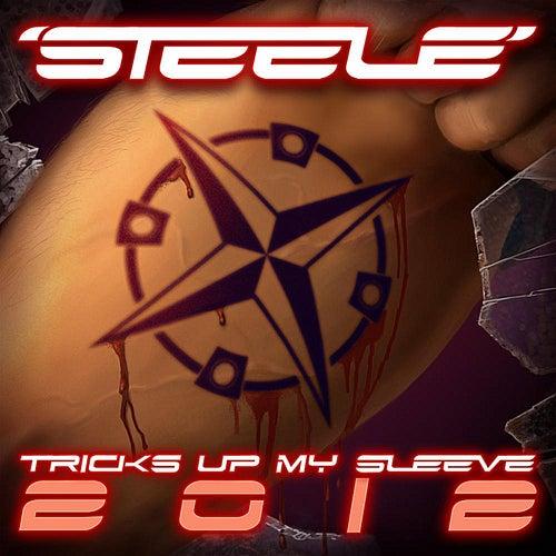 Tricks Up My Sleeve 2012 by Steele