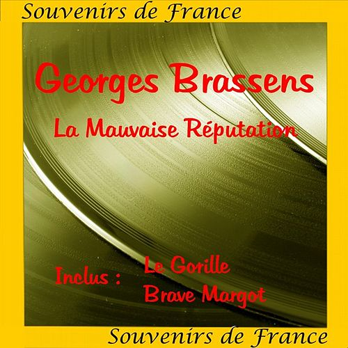 La Mauvaise Reputation de Georges Brassens