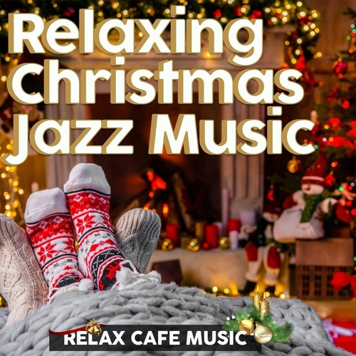 Relaxing Christmas Jazz Music (Relax Cafe Music) von Various Artists