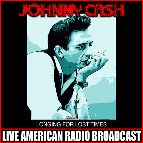 Longing For Lost Times (Live) de Johnny Cash