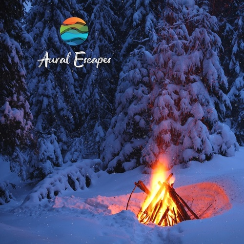 Cozy Snowy Winter Campfire (feat. Dream Candy, Wandering Wild & Hushaboo) by Aural Escapes