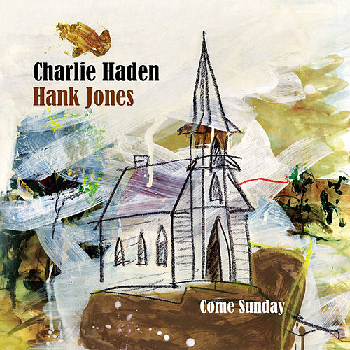 Come Sunday von Charlie Haden