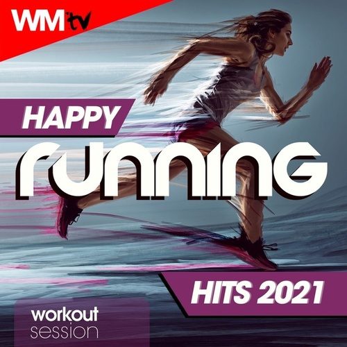Happy Running Hits 2021 Workout Session (60 Minutes Non-Stop Mixed Compilation for Fitness & Workout 128 Bpm) by Workout Music Tv