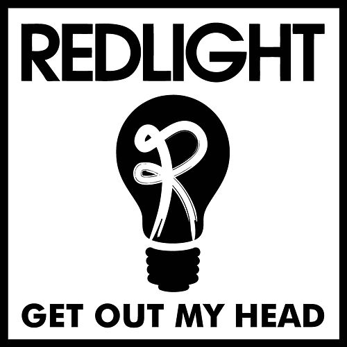 Get Out My Head by Redlight