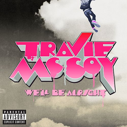 We'll Be Alright de Travie McCoy