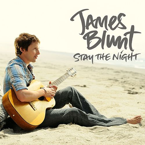 Stay The Night by James Blunt