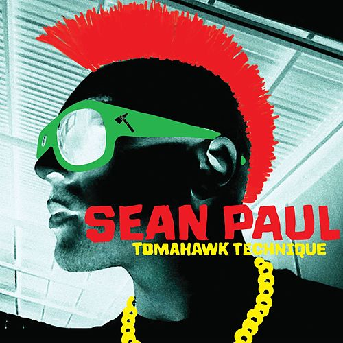 Tomahawk Technique von Sean Paul