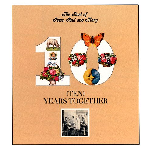 The Best Of Peter, Paul And Mary: Ten Years Together de Peter, Paul and Mary