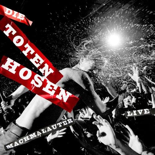 Machmalauter: Die Toten Hosen - Live! von Die Toten Hosen