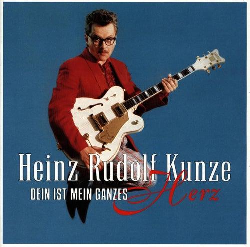 Dein Ist Mein Ganzes Herz de Heinz Rudolf Kunze