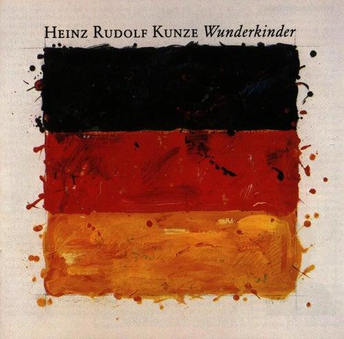 Wunderkinder de Heinz Rudolf Kunze