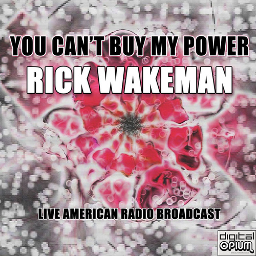 You Can't Buy My Power (Live) von Rick Wakeman