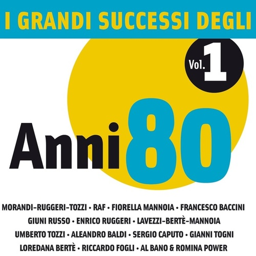 I Grandi Successi degli anni '80 - Vol. 1 von I Grandi Successi degli anni '80 - Vol. 1