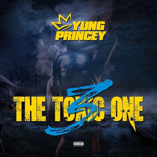 The Toxic One 3 by Yung Princey