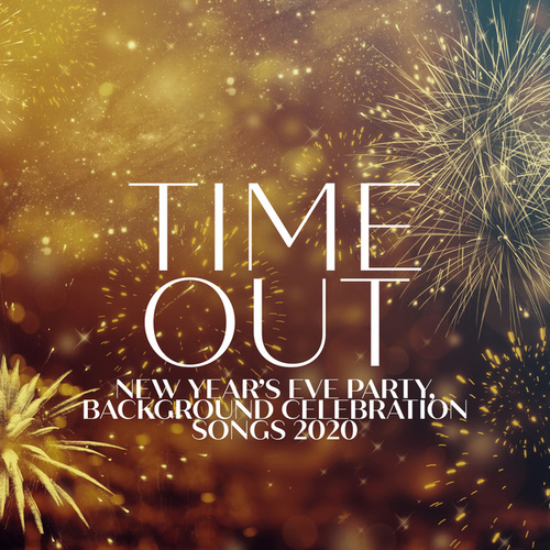 Time Out (New Year's Eve Party, Background Celebration Songs 2020, Soft Jazz Vintage Mood) de Dale Burbeck