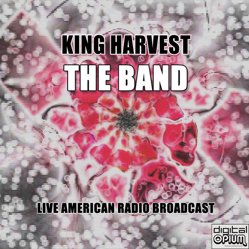 King Harvest (Live) by The Band