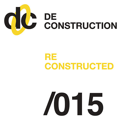 Deconstruction Reconstructed 015 von Various Artists