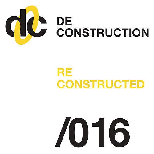 Deconstruction Reconstructed 016 by Various Artists