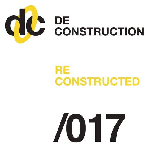 Deconstruction Reconstructed 017 de Various Artists