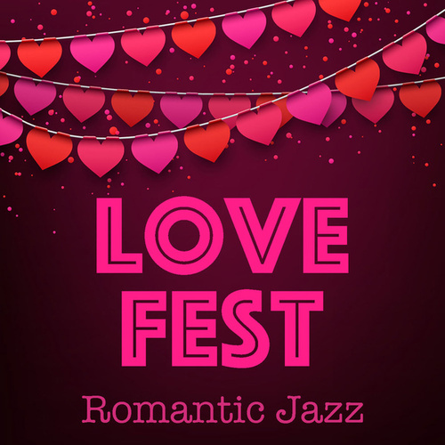 Love Fest Romantic Jazz by Various Artists