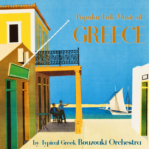 Popular Folk Music of Greece by The Bouzouki Orchestra