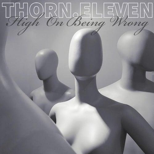 High On Being Wrong von Thorn Eleven