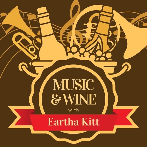 Music & Wine with Eartha Kitt by Eartha Kitt