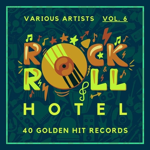 Rock 'n' Roll Hotel (40 Golden Hit Records), Vol. 6 by Various Artists