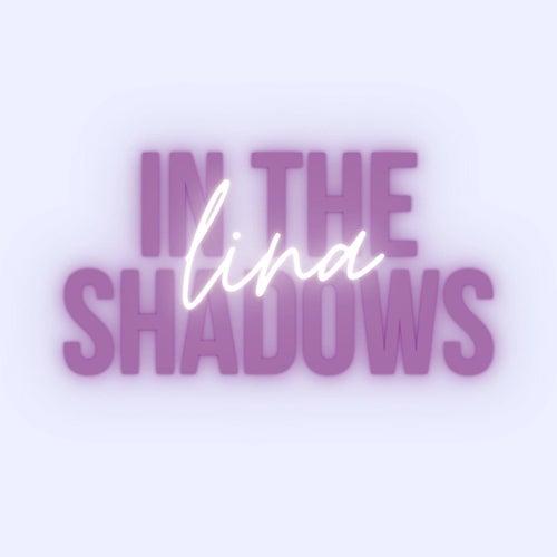 In The Shadows von Lina