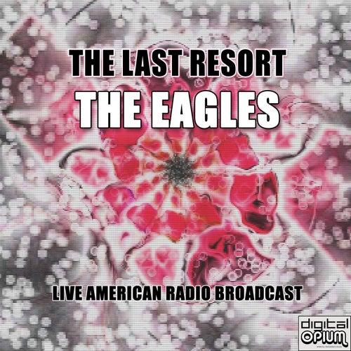The Last Resort (Live) fra Eagles