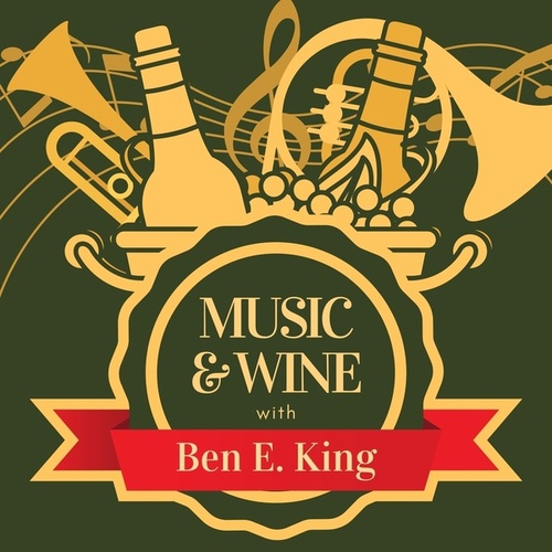Music & Wine with Ben E. King by Ben E. King