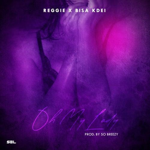 Oh My Lady by Reggie Reggie