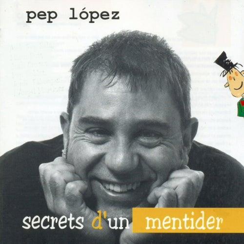 Secrets d'un mentider by Pep López