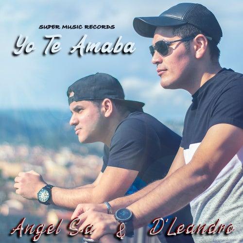 Yo te amaba by Angel S.a