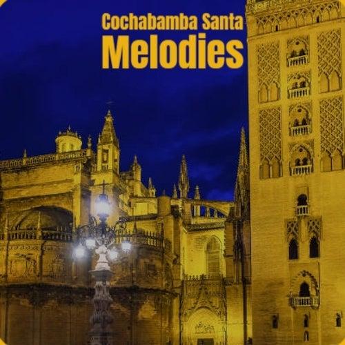 Cochabamba Santa Melodies van Johnny Mastro