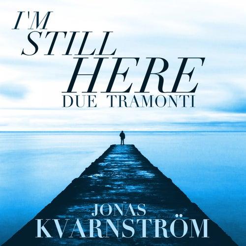 I'm Still Here (Due Tramonti) by Jonas Kvarnström