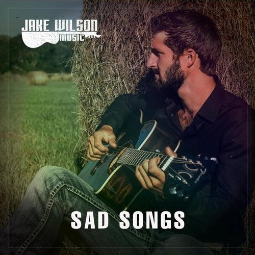 Sad Songs von Jake Wilson