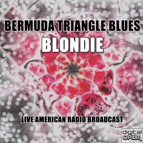 Bermuda Triangle Blues (Live) de Blondie
