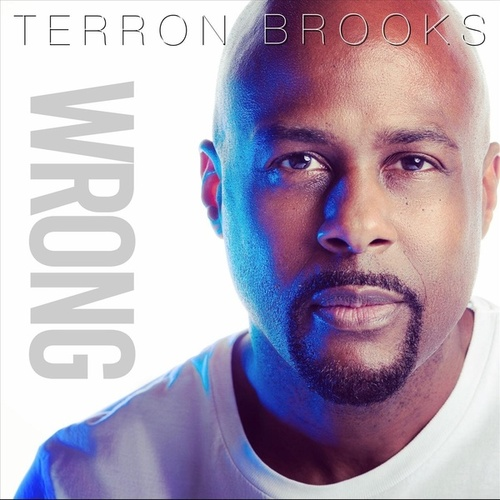 Wrong by Terron Brooks