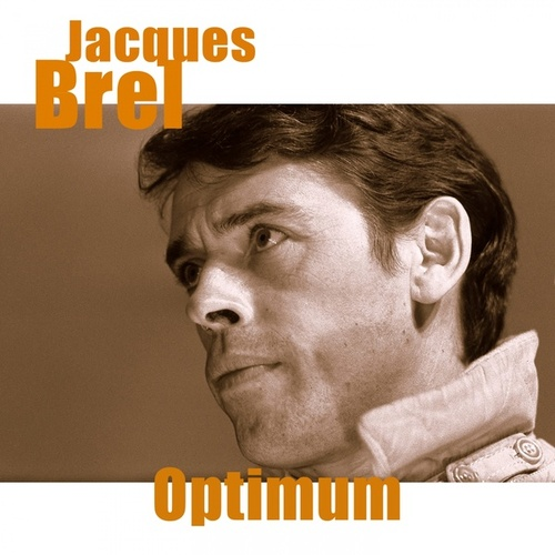 Jacques brel - optimum (Remastered) von Jacques Brel