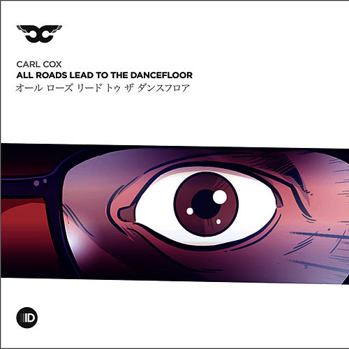 All Roads Lead to the Dancefloor by Carl Cox