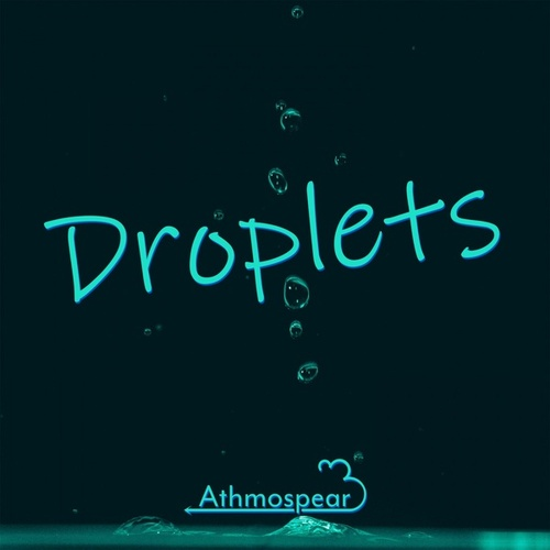 Droplets by Athmospear