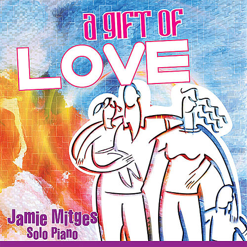 A Gift of Love by Jamie Mitges