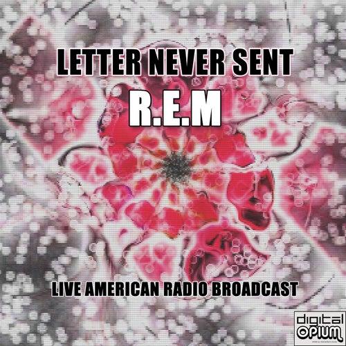 Letter Never Sent (Live) by R.E.M.