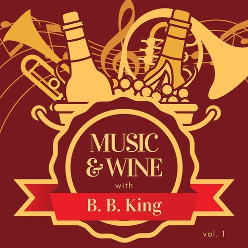 Music & Wine with B.b. King, Vol. 1 by B.B. King