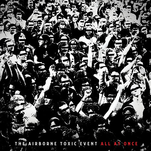 All At Once by The Airborne Toxic Event