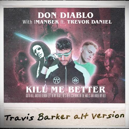 Kill Me Better (Travis Barker Alt Version) by Don Diablo