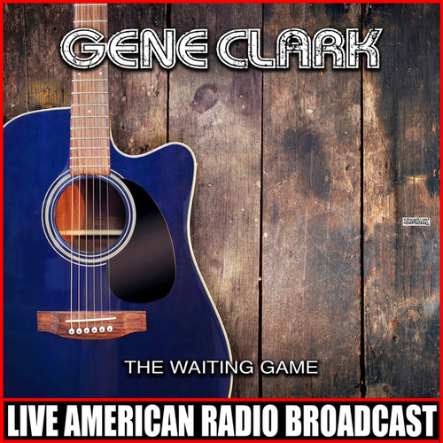 The Waiting Game by Gene Clark