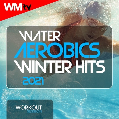 Water Aerobics Winter Hits 2021 Workout Session (60 Minutes Non-Stop Mixed Compilation for Fitness & Workout 128 Bpm / 32 Count) de Workout Music Tv
