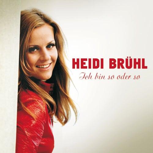 Ich bin so oder so von Heidi Brühl
